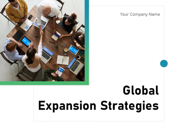 Global Expansion Strategies Ppt PowerPoint Presentation Complete Deck With Slides