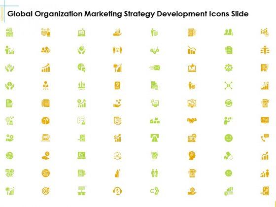 Global Organization Marketing Strategy Development Icons Slide Introduction PDF