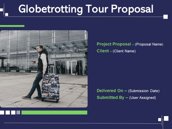 Globetrotting Tour Proposal Ppt PowerPoint Presentation Complete Deck With Slides