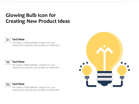 Glowing Bulb Icon For Creating New Product Ideas Ppt PowerPoint Presentation Ideas Example Topics PDF