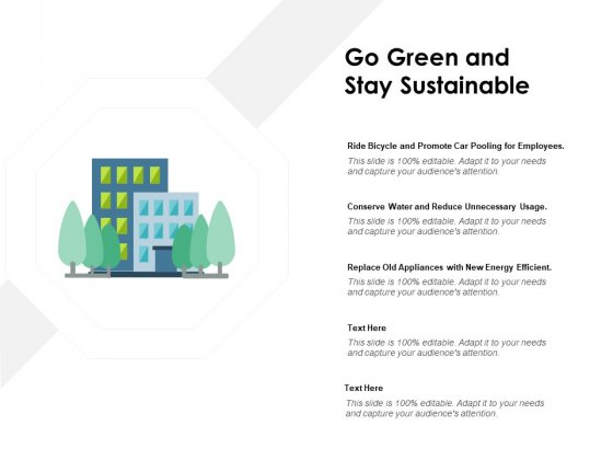 Go Green And Stay Sustainable Ppt PowerPoint Presentation Professional Designs Download