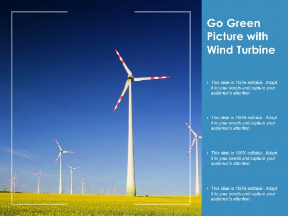 Go Green Picture With Wind Turbine Ppt PowerPoint Presentation Slides