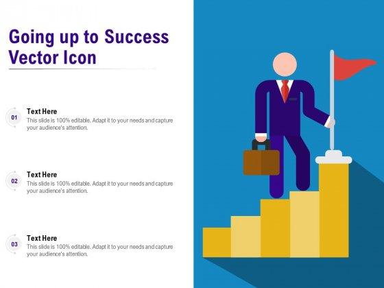 Going Up To Success Vector Icon Ppt PowerPoint Presentation Pictures Background PDF