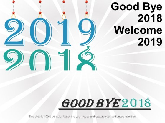 Good Bye 2018 Welcome 2019 Ppt Powerpoint Presentation Slides Topics