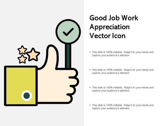 Good Job Work Appreciation Vector Icon Ppt PowerPoint Presentation Visual Aids Diagrams
