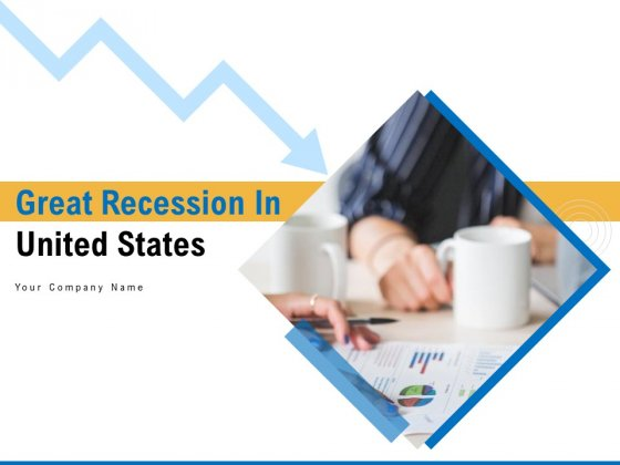 Great Recession In United States Ppt PowerPoint Presentation Complete Deck With Slides