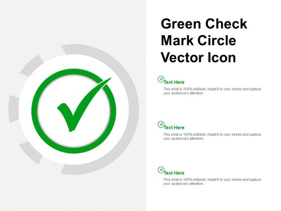 Green Check Mark Circle Vector Icon Ppt PowerPoint Presentation Infographic Template Background Designs