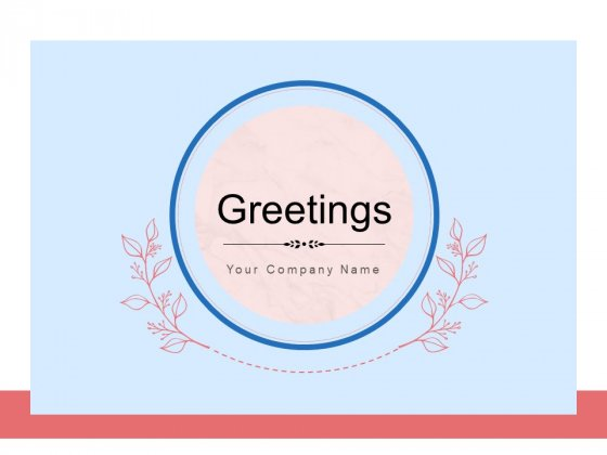 Greetings Circle Best Wishes Ppt PowerPoint Presentation Complete Deck