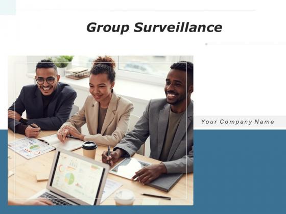 Group Surveillance Business Employee Ppt PowerPoint Presentation Complete Deck