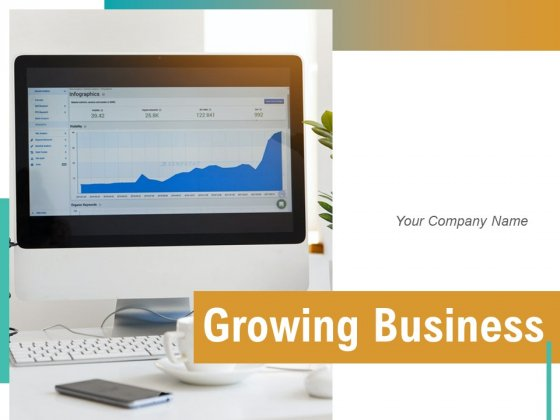 Growing Business Process Ppt PowerPoint Presentation Complete Deck