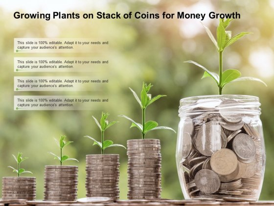 Growing Plants On Stack Of Coins For Money Growth Ppt Powerpoint Presentation Outline Display