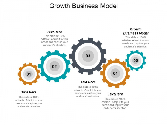 Growth Business Model Ppt PowerPoint Presentation Ideas Examples Cpb