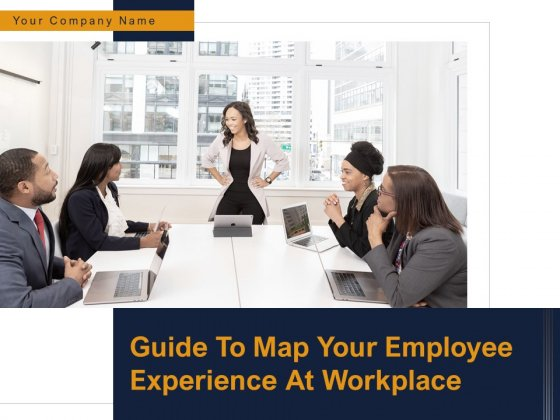 Guide To Map Your Employee Experience At Workplace Ppt PowerPoint Presentation Complete Deck With Slides