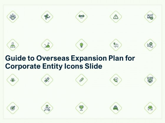 Guide To Overseas Expansion Plan For Corporate Entity Icons Slide Topics PDF
