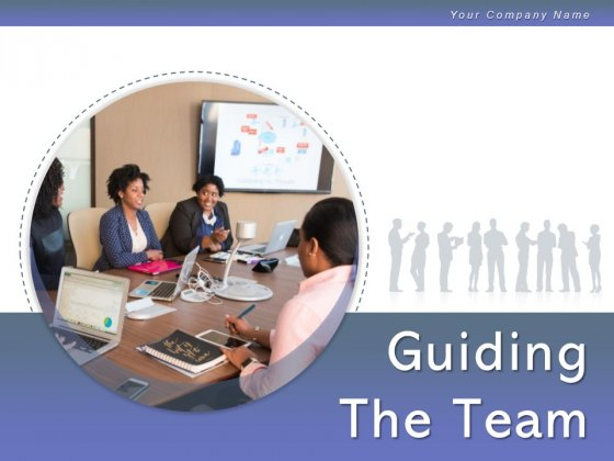 Guiding The Team Communicating Team Business Project Ppt PowerPoint Presentation Complete Deck