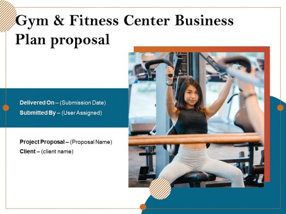 Gym_And_Fitness_Center_Business_Plan_Proposal_Ppt_PowerPoint_Presentation_Complete_Deck_With_Slides_Slide_1
