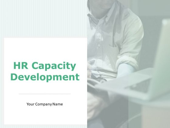 HR Capacity Development Ppt PowerPoint Presentation Complete Deck With Slides