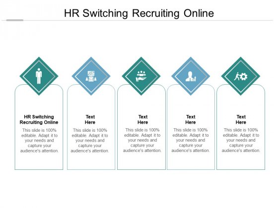 HR Switching Recruiting Online Ppt PowerPoint Presentation Ideas Designs Cpb Pdf