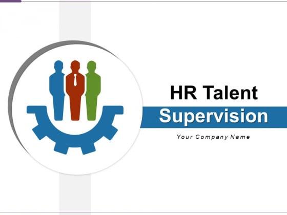 HR Talent Supervision Development Analysis Ppt PowerPoint Presentation Complete Deck