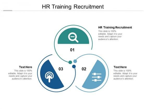 HR Training Recruitment Ppt PowerPoint Presentation Slides Graphics Cpb Pdf