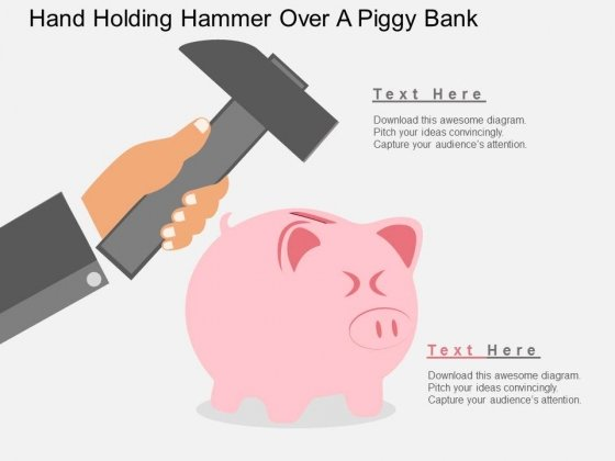 Hand Holding Hammer Over A Piggy Bank Powerpoint Templates