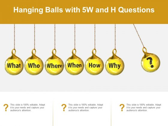 Hanging Balls With 5W And H Questions Ppt PowerPoint Presentation Outline Brochure