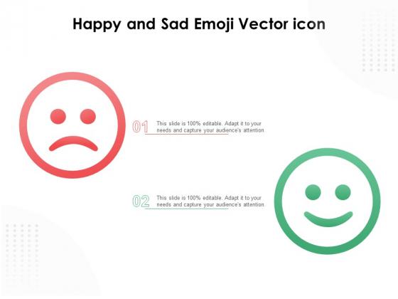 Happy And Sad Emoji Vector Icon Ppt PowerPoint Presentation Slides Graphics Design PDF