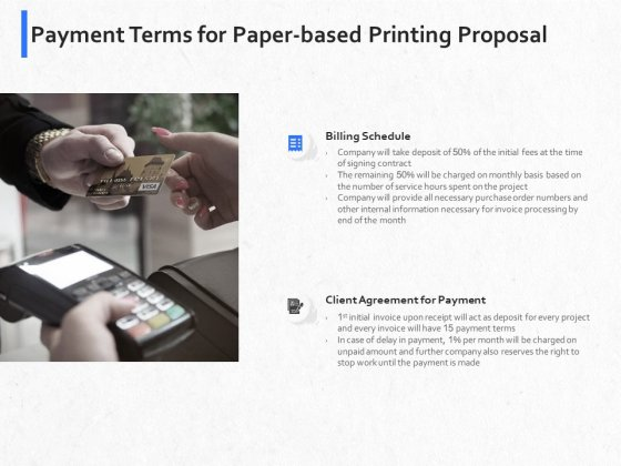 Hardbound Printing Payment Terms For Paper Based Printing Proposal Ppt Inspiration Themes PDF