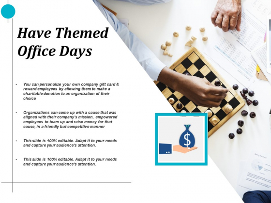 Have Themed Office Days Ppt PowerPoint Presentation Show Infographic Template
