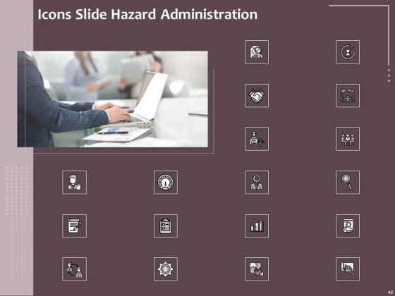 Hazard_Administration_Ppt_PowerPoint_Presentation_Complete_Deck_With_Slides_Slide_40