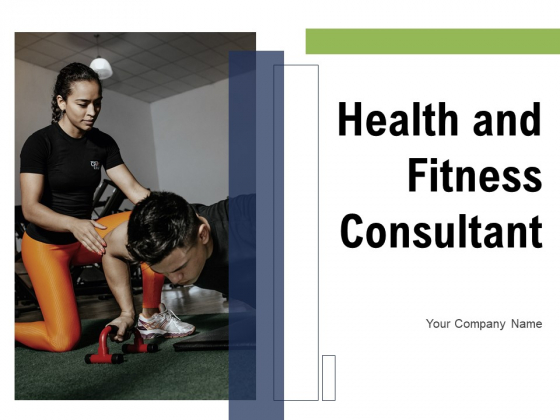 Health_And_Fitness_Consultant_Ppt_PowerPoint_Presentation_Complete_Deck_With_Slides_Slide_1