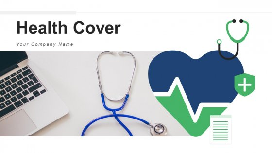 Health Cover Efficiencies Process Ppt PowerPoint Presentation Complete Deck With Slides