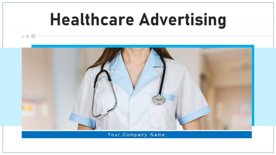 Healthcare Advertising Objective Strategies Ppt PowerPoint Presentation Complete Deck