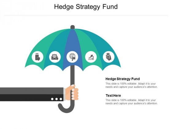 Hedge Strategy Fund Ppt PowerPoint Presentation Layouts Graphics Tutorials Cpb Pdf