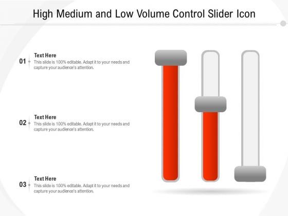 High Medium And Low Volume Control Slider Icon Ppt PowerPoint Presentation Slides Deck PDF