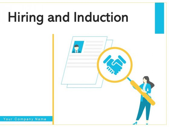 Hiring And Induction Process Employee Ppt PowerPoint Presentation Complete Deck