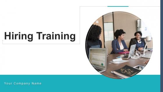 Hiring Training Evaluation Measurement Ppt PowerPoint Presentation Complete Deck With Slides