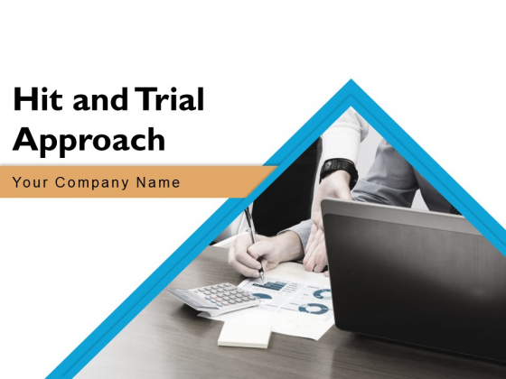 Hit And Trial Approach Ppt PowerPoint Presentation Complete Deck With Slides