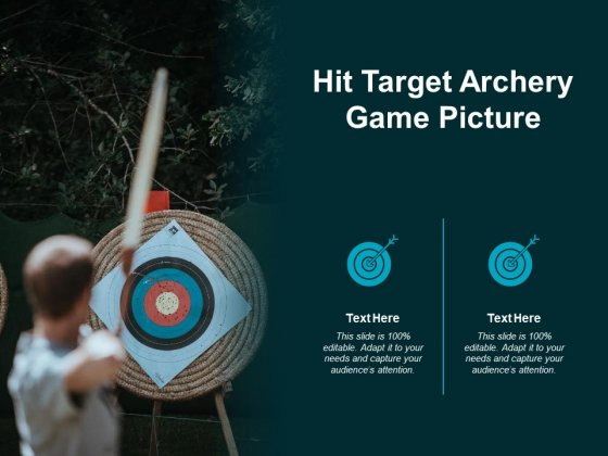 Hit Target Archery Game Picture Ppt PowerPoint Presentation Professional Elements