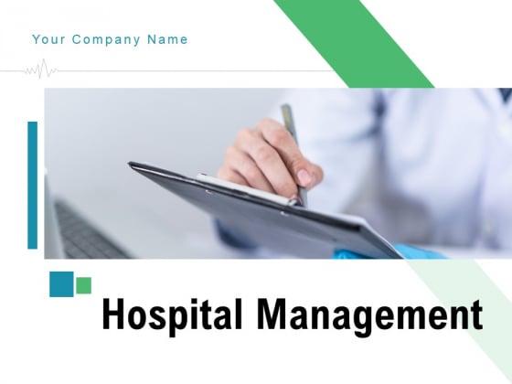 Hospital Management Ppt PowerPoint Presentation Complete Deck With Slides