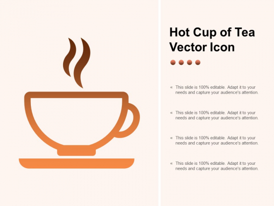 Hot Cup Of Tea Vector Icon Ppt PowerPoint Presentation Inspiration Skills