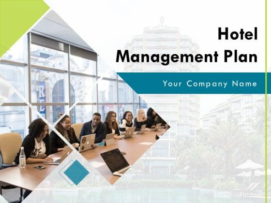 Hotel Management Plan Ppt PowerPoint Presentation Complete Deck With Slides