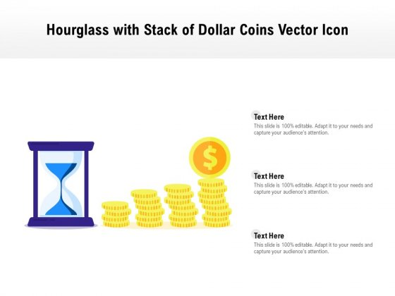 Hourglass With Stack Of Dollar Coins Vector Icon Ppt PowerPoint Presentation Styles Pictures