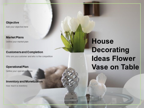 House Decorating Ideas Flower Vase On Table Ppt Powerpoint Presentation Inspiration Samples Powerpoint Templates