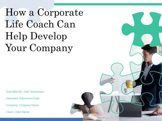 How A Corporate Life Coach Can Help Develop Your Company Ppt PowerPoint Presentation Complete Deck With Slides