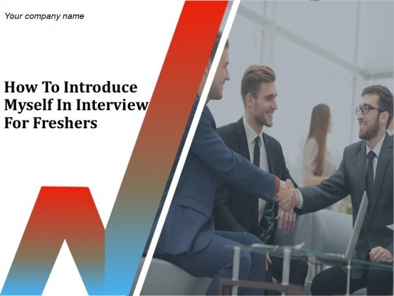 How To Introduce Myself In Interview For Freshers Ppt PowerPoint Presentation Complete Deck With Slides