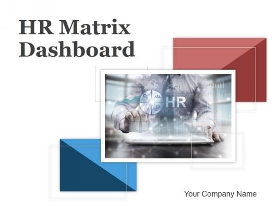 Hr Matrix Dashboard Ppt PowerPoint Presentation Complete Deck With Slides