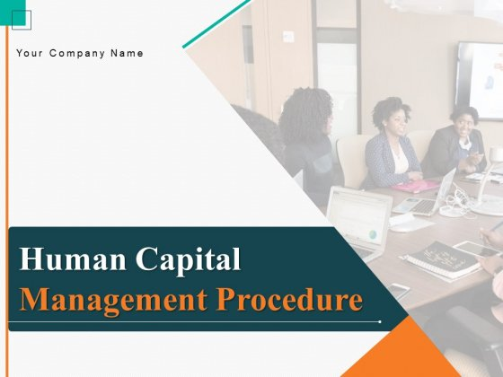 Human Capital Management Procedure Ppt PowerPoint Presentation Complete Deck With Slides