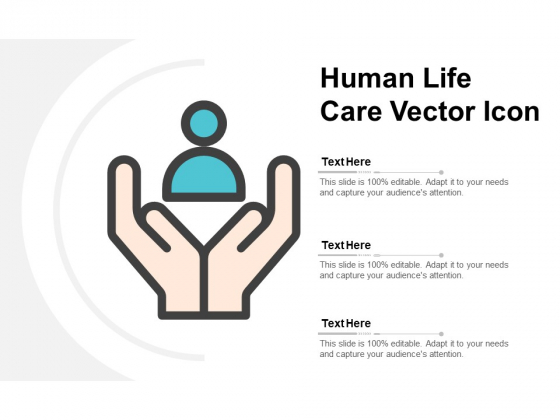 Human Life Care Vector Icon Ppt PowerPoint Presentation Professional Layout