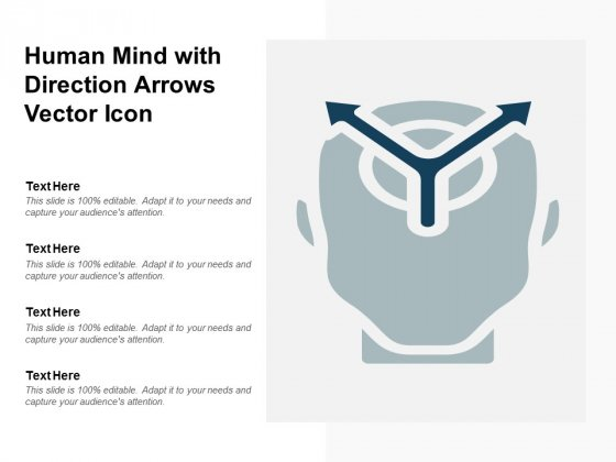 Human Mind With Direction Arrows Vector Icon Ppt PowerPoint Presentation Outline Objects